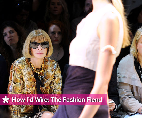 How I'd Wire: The Fashion Fiend