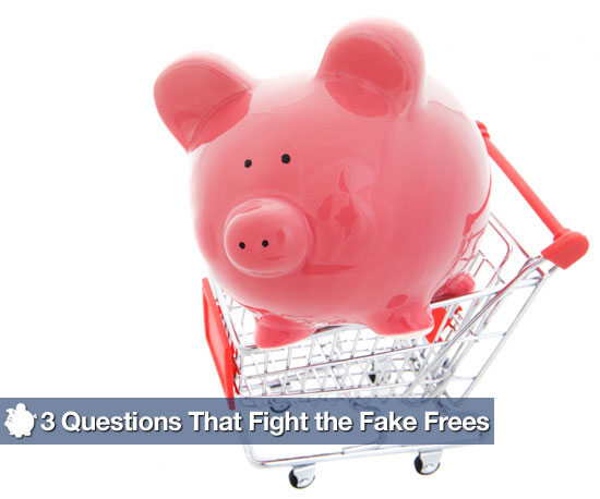 3 Questions That Fight the Fake Frees