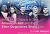 Win a Trip to American Idol and a Taping of The Ellen DeGeneres Show in LA! 2010-04-06 12:19:00