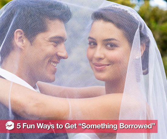 "5 Very Bella Ways to Get ""Something Borrowed"""