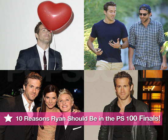 Top 10 Reasons Ryan Reynolds Should Be in the PopSugar 100 Finals!