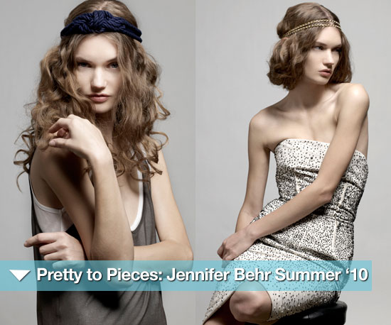 Pretty to Pieces: Jennifer Behr Summer '10 Collection
