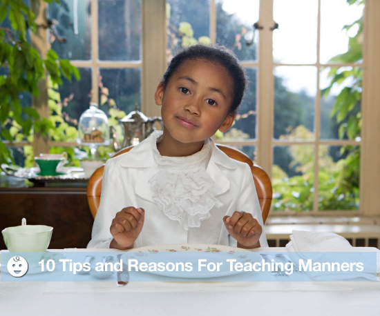 10 Tips and Reasons For Teaching Manners