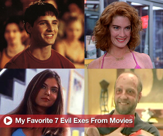 My Favorite 7 Evil Exes From Movies