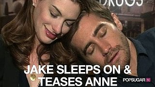 Video of Jake Gyllenhaal Sleeping on Anne Hathaway's Shoulder and Teasing Her 2010-11-10 11:36:21