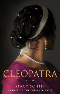 Cleopatra: A Life by Stacy Schiff ($17)