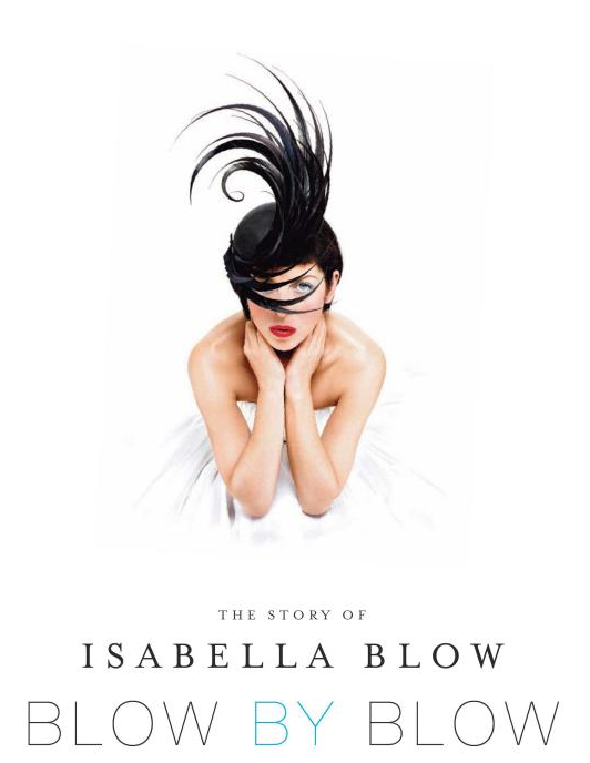 Blow by Blow: The Story of Isabella Blow — Hardcover ($18)