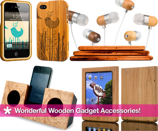 Wonderful Wooden Gadget Accessories!