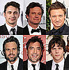 Who Do You Think Is the Hottest Male Oscar Nominee — James, Colin, Jeremy, Mark, Javier, or Jesse?