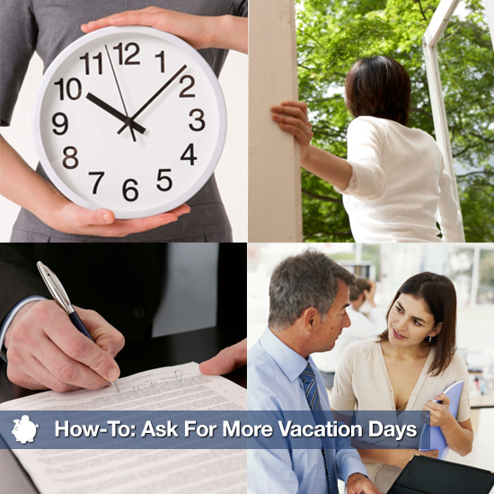 How-To: Ask For More Vacation Days