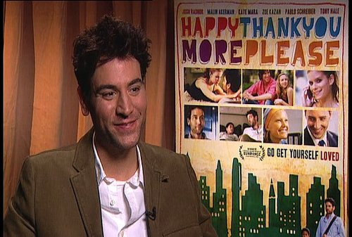 Video: Josh Radnor Talks About His Directorial Debut HappyThankYouMorePlease