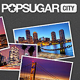 PopSugar City Launches on PopSugar Network