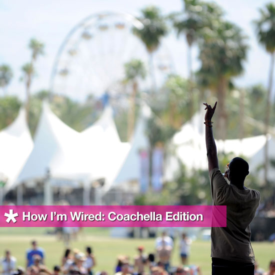 How I'm Wired: Coachella Edition