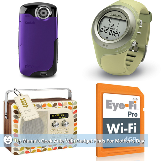 Up Mama's Geek Ante With Gadget Finds For Mother's Day
