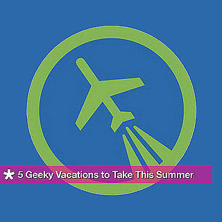 Geek Vacation and Travel Ideas