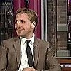 Ryan Gosling Says Peter O&#039;Toole Hit On Sister on Late Show (Video)