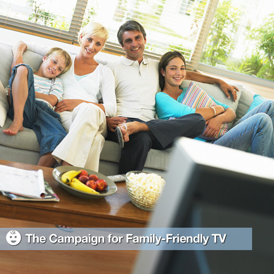 A Campaign For Family-Friendly TV