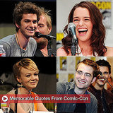 Say What? 10 Funny and Memorable Quotes From Comic-Con