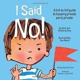 I Said No! A Kid-to-Kid Guide to Keeping Your Private Parts Private ($10)