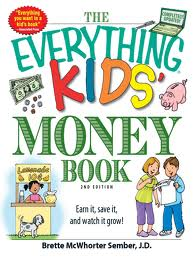 The Everything Kids&#039; Money Book: Earn It, Save It, and Watch It Grow! ($8)