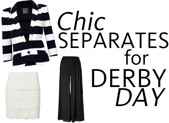 Try Chic Separates for a Derby Day with a Difference!