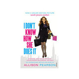 I Don't Know How She Does It by Allison Pearson, $20.95
