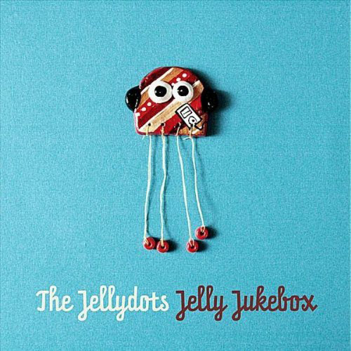 Jelly Jukebox by The Jellydots