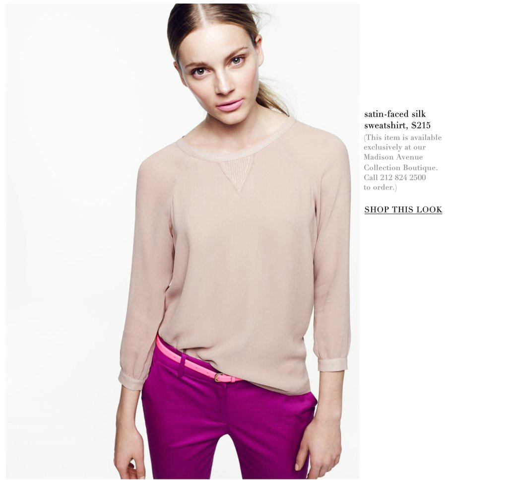 Invest: Satin-Faced Silk Sweatshirt ($215) Why: This is a layering must-have and a cool transitional wardrobe piece. The luxurious fabric against the casual cut makes it easy to dress up or down.