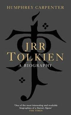 J.R.R. Tolkien: A Biography by Humphrey Carpenter
