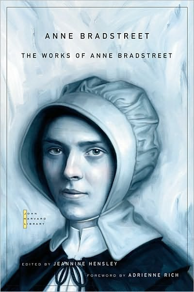 a reaction to the poems of anne bradstreet Though we might be tempted to think of her almost as a child, anne bradstreet had already been married for two years at that point, and her formal schooling exceeded that of all but the most highly educated people today her initial reaction to life in the new world was one of skepticism like most of her.