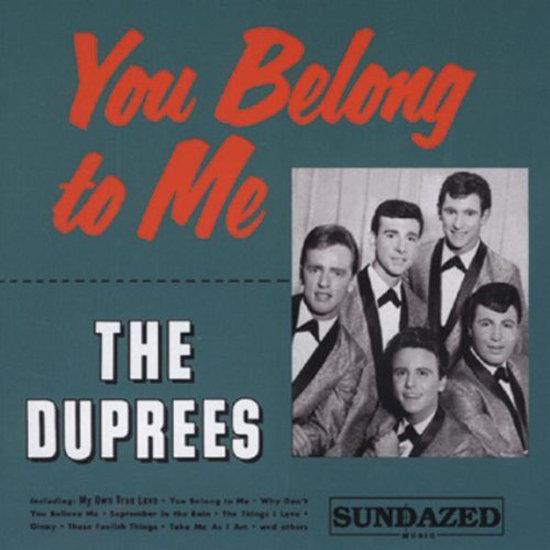 """You Belong to Me"" by The Duprees"