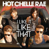 """I Like It Like That"" by Hot Chelle Rae"