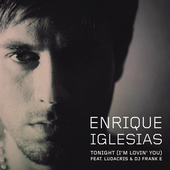 """Tonight (I'm Loving You)"" by Enrique Iglesias"