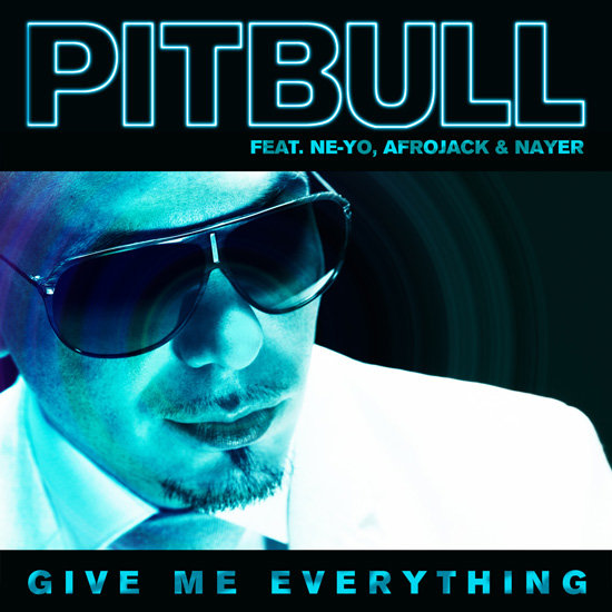 """Give Me Everything"" by Pitbull Feat. Ne-Yo, Afrojack, & Nayer"