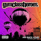 """Ass Back Home"" by Gym Class Heroes Feat. Neon Hitch"