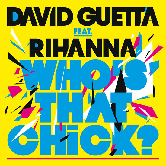 """Who's That Chick?"" by David Guetta Feat. Rihanna"
