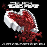 """Just Can't Get Enough"" by The Black Eyed Peas"