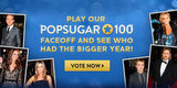 Play the 2012 PopSugar 100 Faceoff —And Win $2,500!