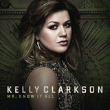 """Mr. Know It All"" by Kelly Clarkson"