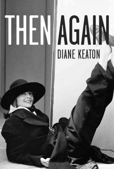 Then Again Actress Diane Keaton shares intimate and emotional stories about her life and her relationship with her mother in her memoir Then Again. Along with personal stories, Diane incorporates bits and pieces from her mother's extensive journals to paint a portrait of herself and her family's history spanning generations.