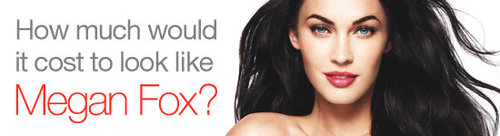 How Much to Look Like Megan Fox