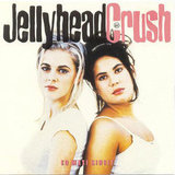 """Jellyhead"" by Crush"