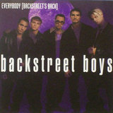"""Everybody [Backstreet's Back]"" by Backstreet Boys"