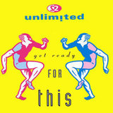 """Get Ready For This"" by 2 Unlimited"