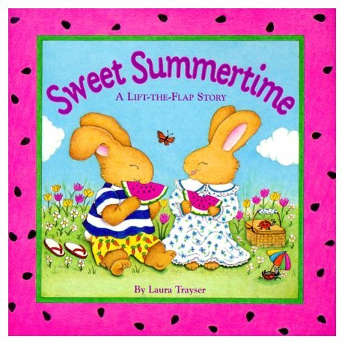 Sweet Summertime: A Lift-the-Flap Story ($16)