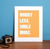 Taking a moment to  Worry Less, Smile More ($20) sounds like smart advice to me.