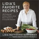 Lidia's Favorite Recipes: 100 Foolproof Italian Dishes, From Basic Sauces to Irresistible Entrées