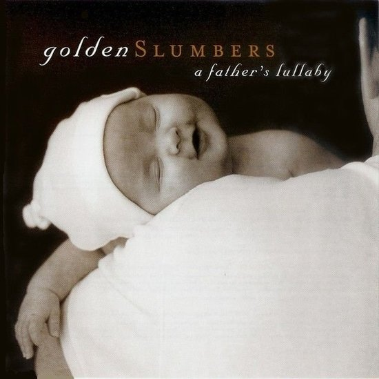 Golden Slumbers: A Father&#039;s Lullaby