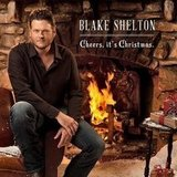 Blake Shelton, Cheers, It's Christmas