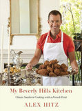 My Beverly Hills Kitchen: Classic Southern Cooking with a French Twist